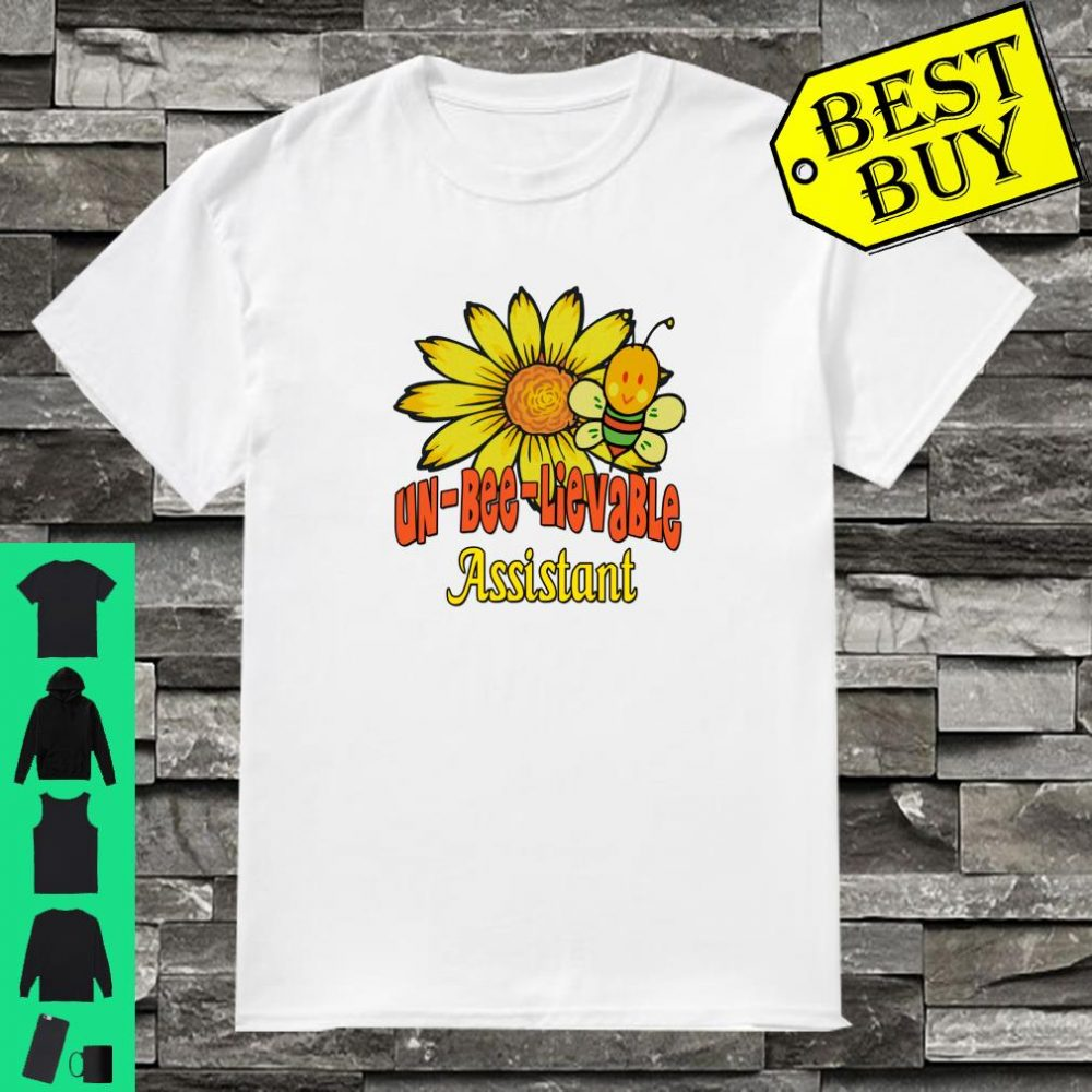 Unbelievable Assistant Best Assistant Ever Sunflower Bee Shirt