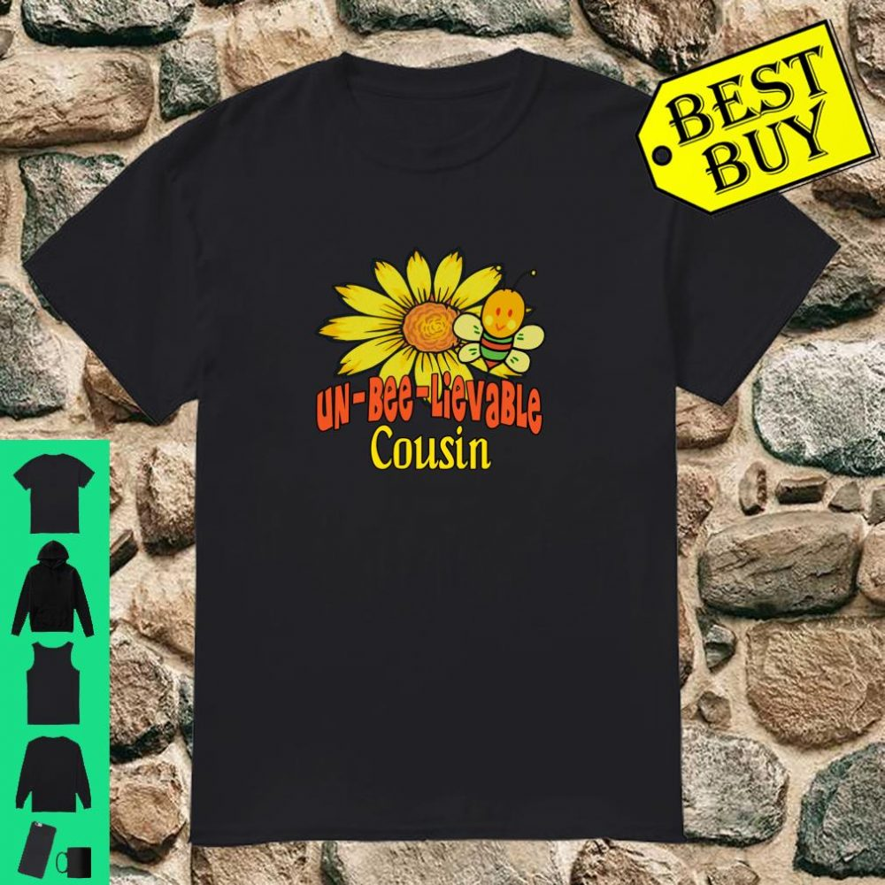 Unbelievable Cousin Gifts Best Cousin Ever Sunflower Bee Shirt