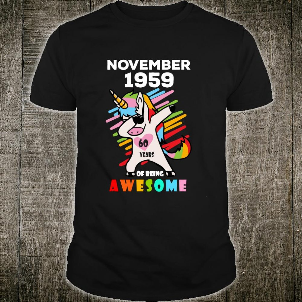 Unicorn Dabbing November 1959 60 Years Of Being Awesome Shirt