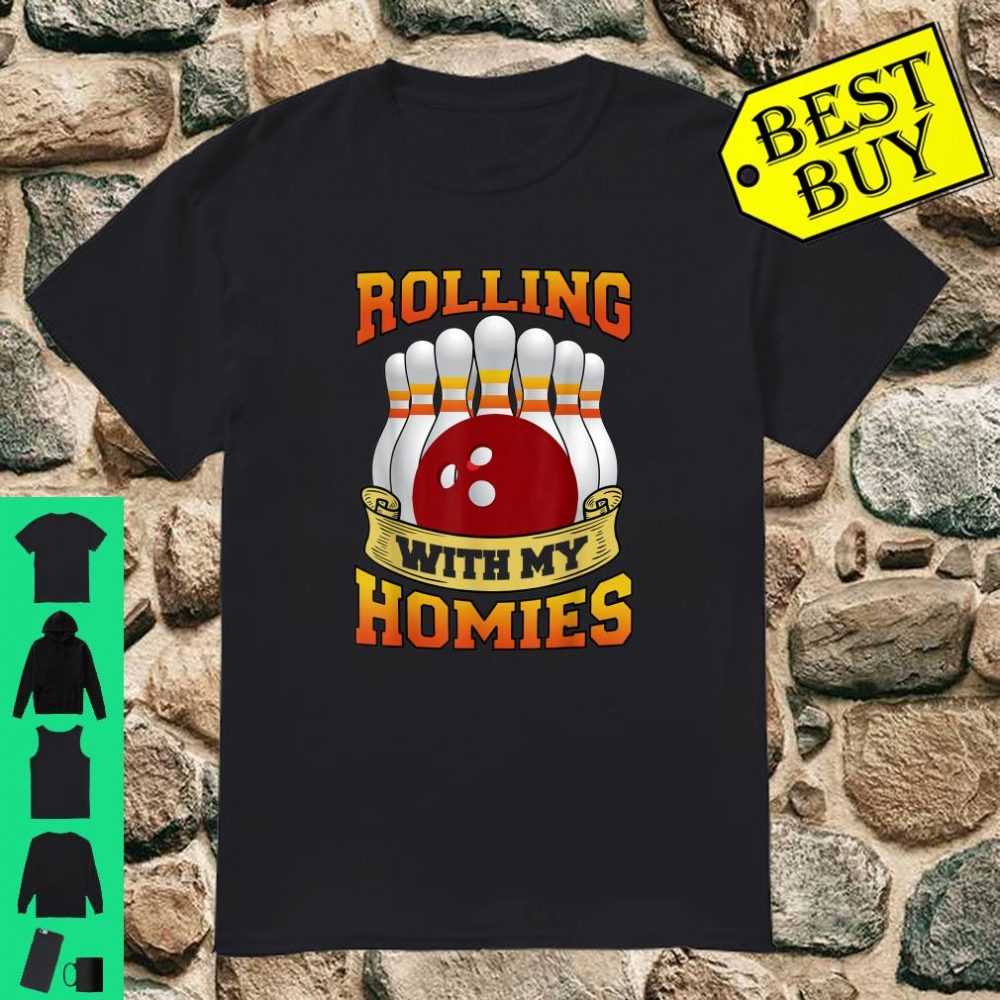 Unique Rolling With My Homies for bowling fans Shirt