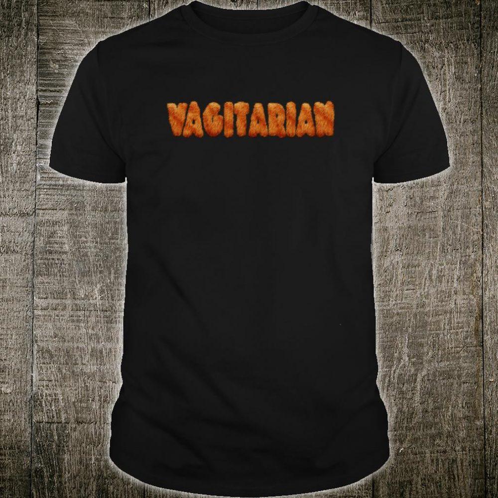VAGITARIAN LGBT CUNNILINGUS EAT PUSSY IST VEGAN und GESUND Shirt