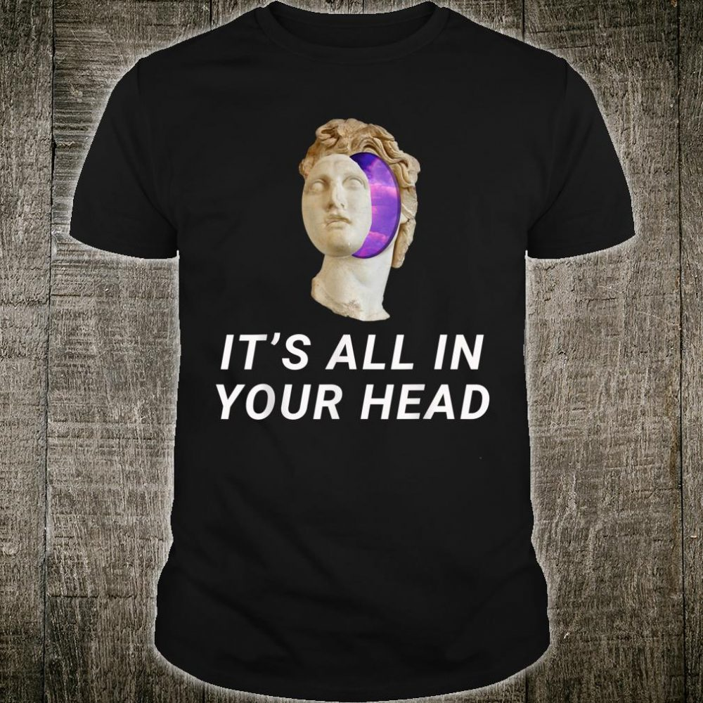 Vaporwave Aesthetics Statue It's All In Your Head Shirt