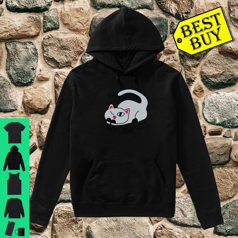 Vegan Girls & Boys Eat Pussy Not Animals Cat Gifts Shirt hoodie