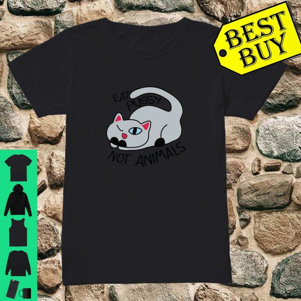Vegan Girls & Boys Eat Pussy Not Animals Cat Gifts Shirt ladies tee