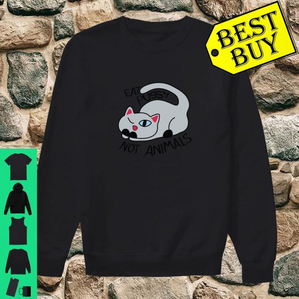 Vegan Girls & Boys Eat Pussy Not Animals Cat Gifts Shirt sweater