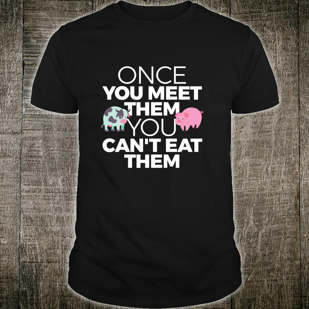 Vegan Vegetarian Meet Animals Can't Eat Them Shirt