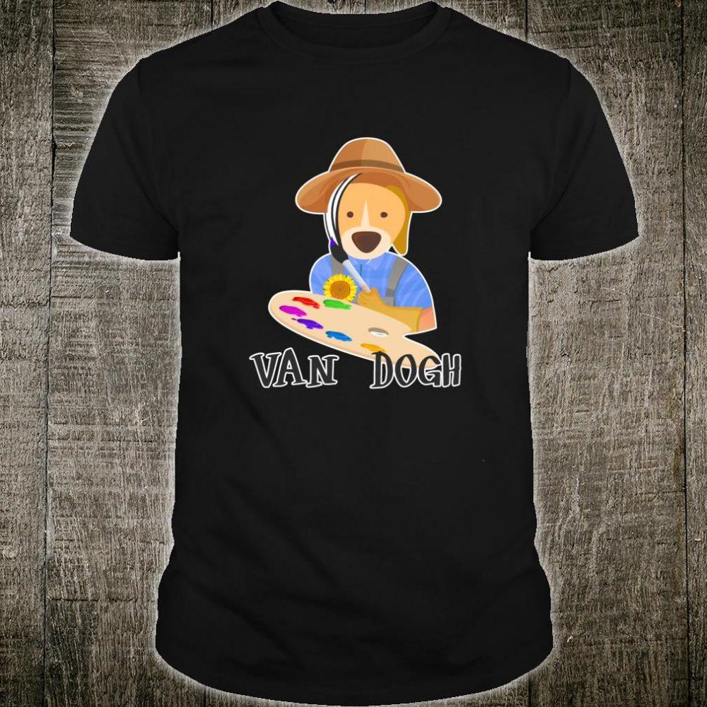 Vincent Van Gogh Painter Van Dogh Dog Painter Shirt