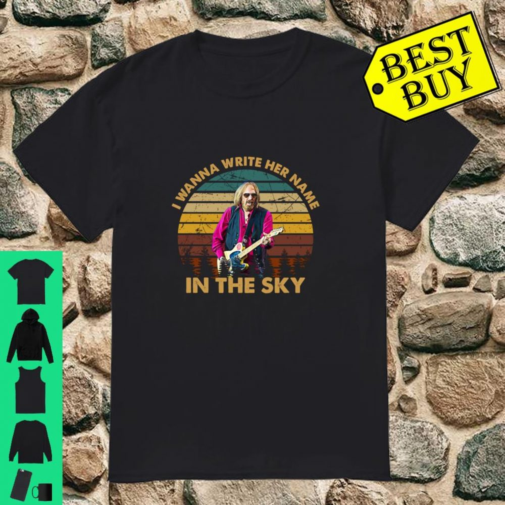 Vintage Tom Petty I Wanna Write Her Name In The Sky shirt