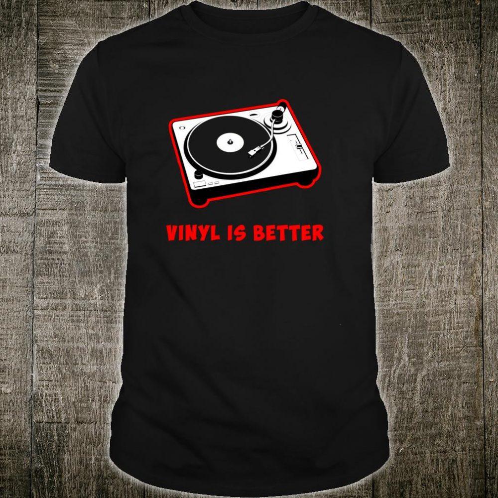 Vinyl is Better Record Album Hipsters Music Fans Album Shirt