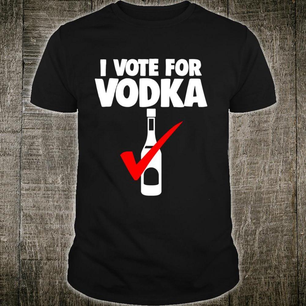 Vote for Vodka Political Election Joke Shirt