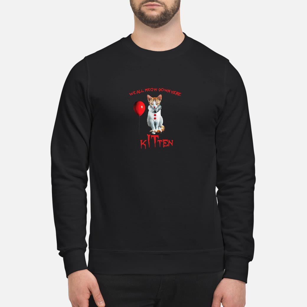 We all meow down here kitten shirt sweater