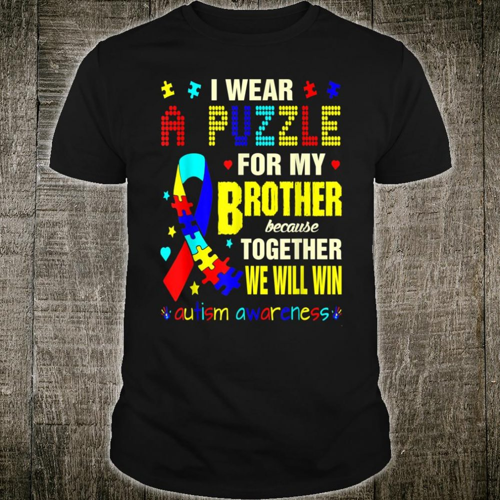 Wear Puzzle For Brother Autism Awareness Together We Win Shirt