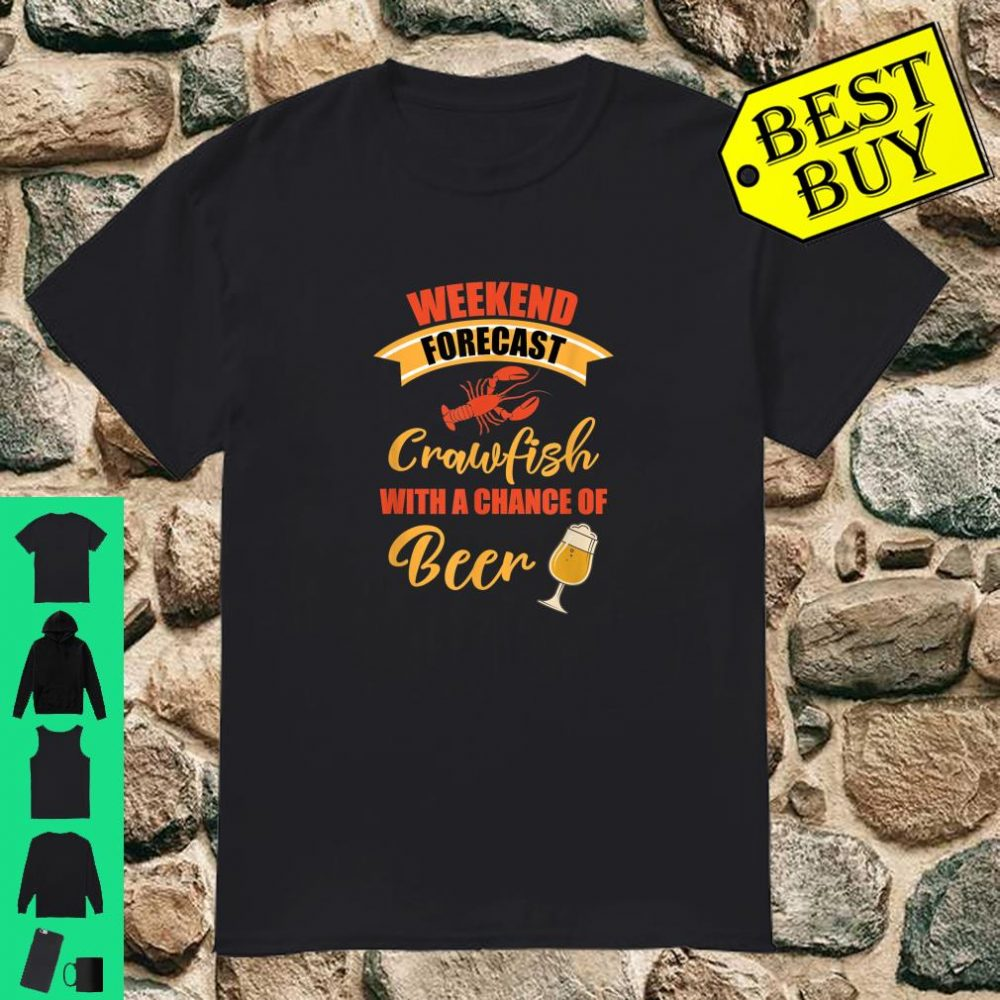 Weekend Forecast Crawfish With A Chance Of Beer Costume Shirt