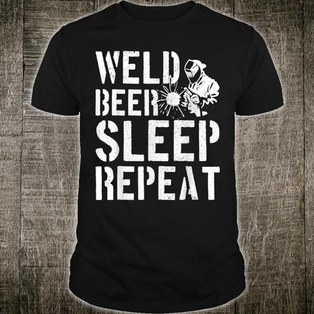 Welder Weld Beer Sleep Repeat Welding Welder Shirt