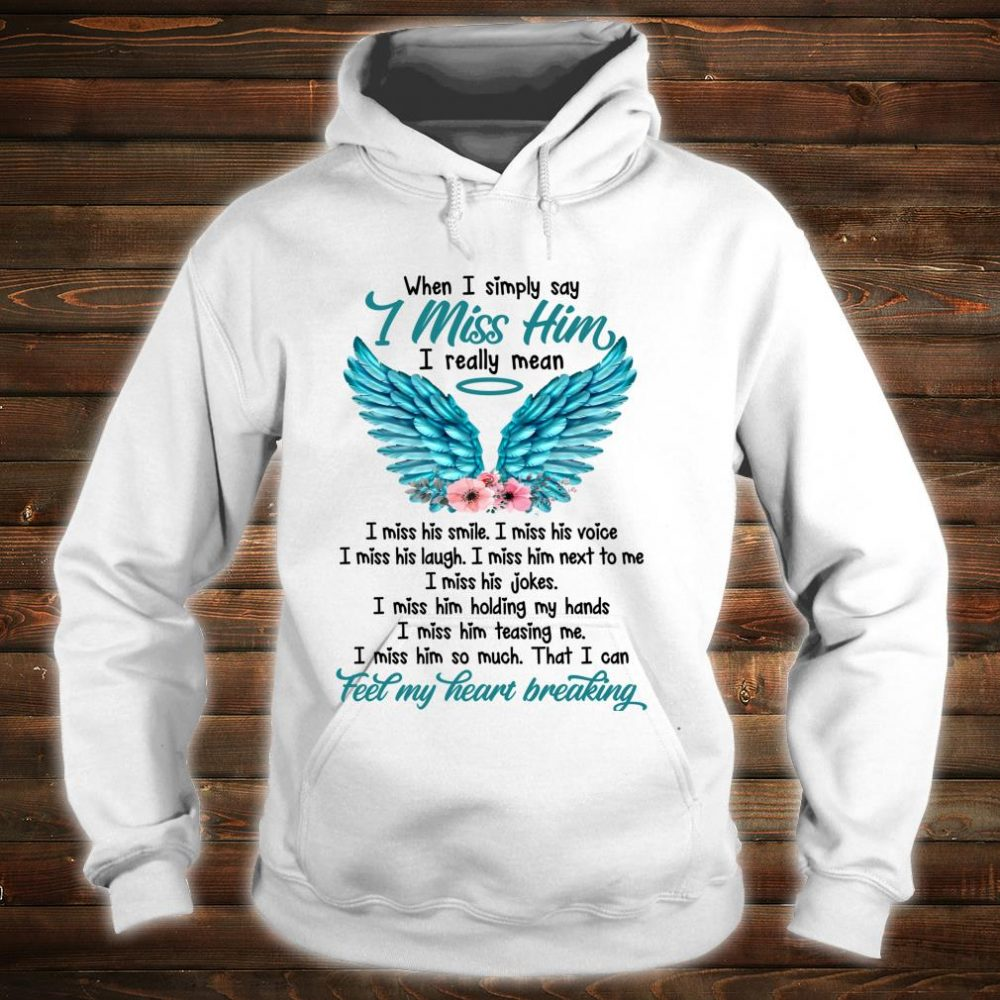 When I Simply Say I Miss Him Losing Shirt hoodie