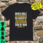 Which Bible Character Had No Parents Joshua Son of Nun Joke Shirt