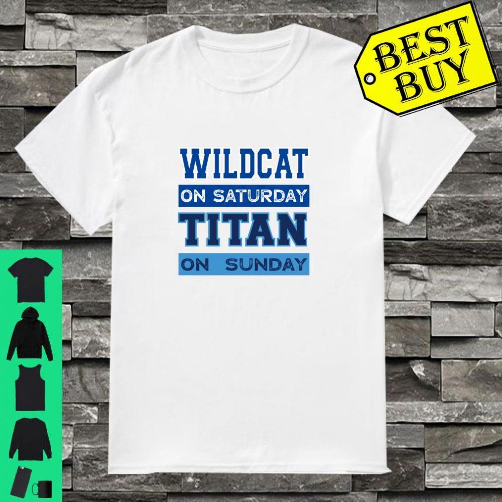 Wildcat On Saturday Titan On Sunday Nashville Lexington shirt