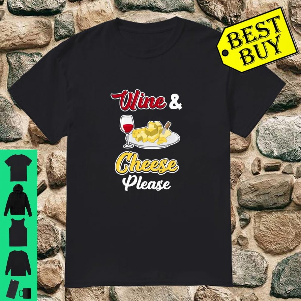 Wine and Cheese Shirt