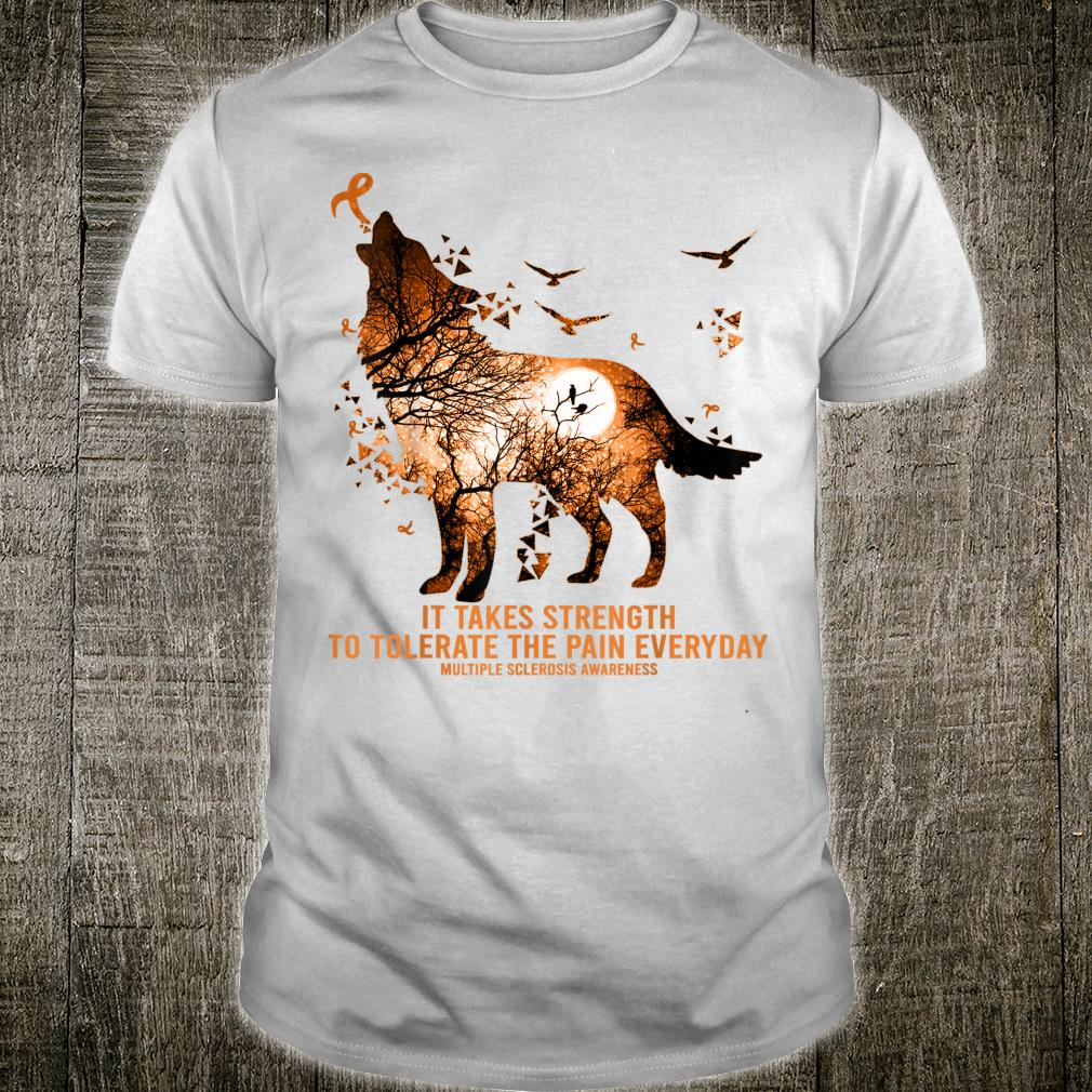Wolf It Takes Strength Multiple Sclerosis Awareness Shirt