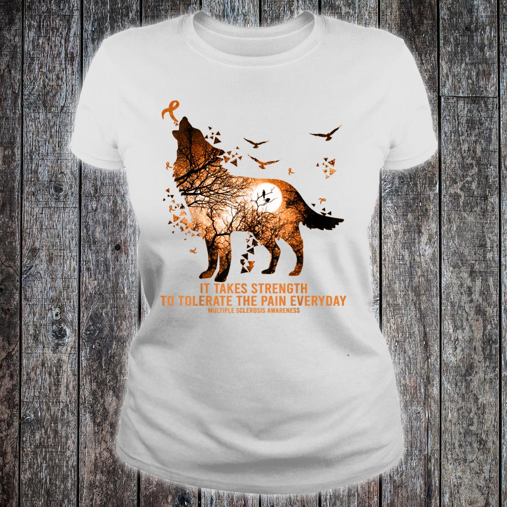 Wolf It Takes Strength Multiple Sclerosis Awareness Shirt ladies tee