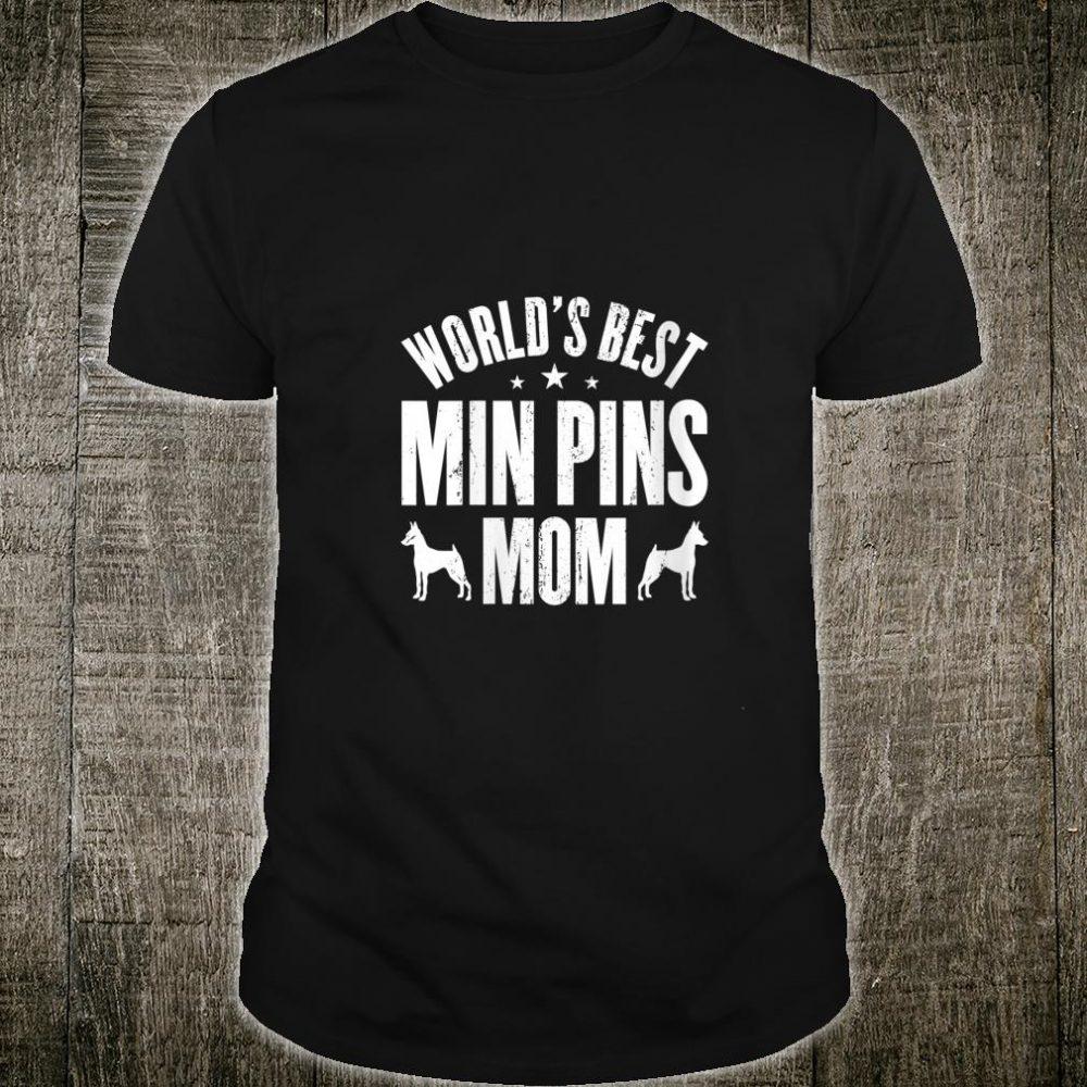 World's Best MIN PINS Mom Shirt