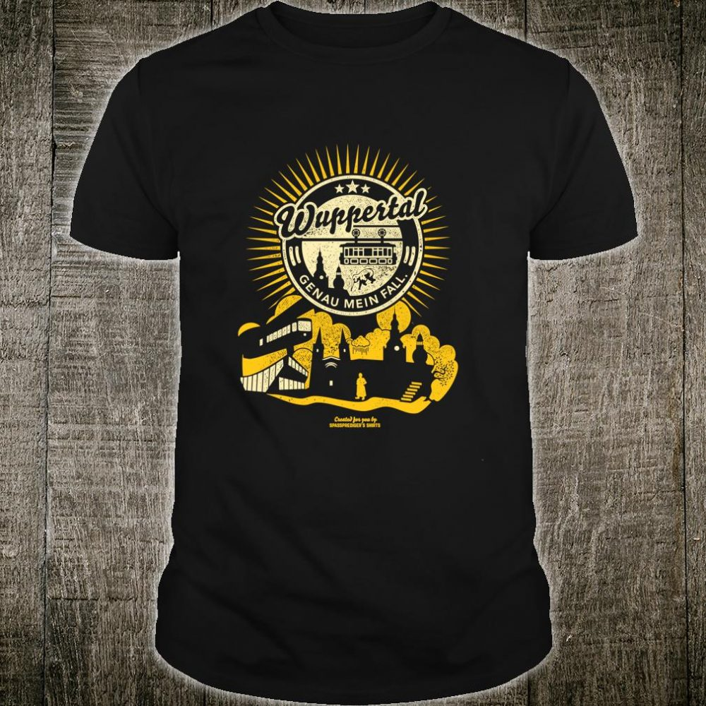 Wuppertal genau mein Fall witziger Spruch Shirt