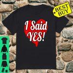 Yes Proposal Acceptance Valentine Engagement Engaged Gift Shirt