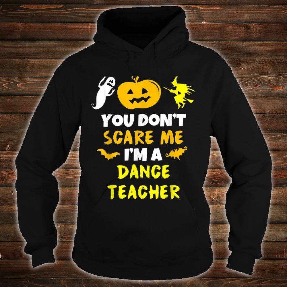 You Don't Scare Me Dance Teacher Halloween Shirt hoodie