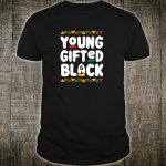 Younged And Black African American History Month Shirt