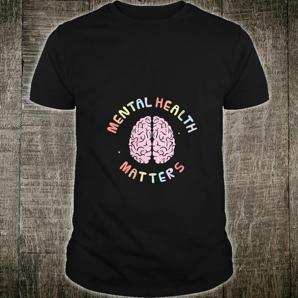 tal Health Matters Awareness Human Braintal Health Shirt
